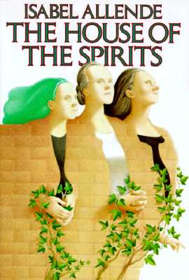House of the Spirits - Allende, Isabel, and Bogin, Magda (Translated by)