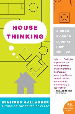House Thinking: A Room-By-Room Look at How We Live - Gallagher, Winifred