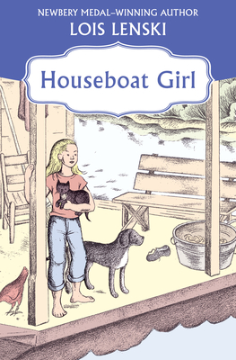 Houseboat Girl - Lenski, Lois