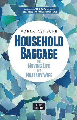 Household Baggage: The Moving Life of a Military Wife - Ashburn, Marna