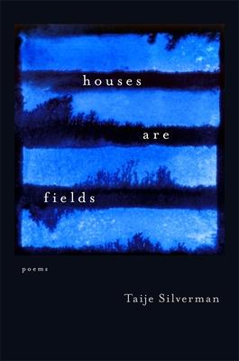 Houses Are Fields - Silverman, Taije