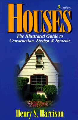 Houses: The Illustrated Guide to Construction, Design & Systems - Harrison, Henry S
