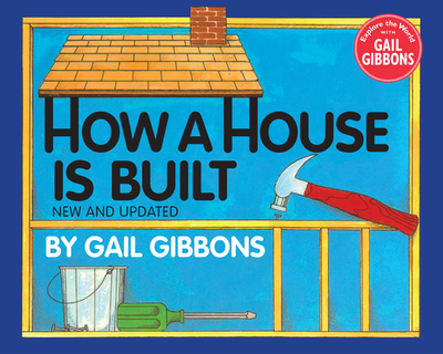 How a House Is Built - Gibbons, Gail