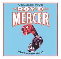 How Big'a Boy Are Ya?, Vol. 5 - Roy D. Mercer