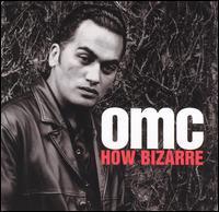 How Bizarre - OMC