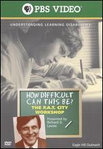 How Difficult Can This Be? The F.A.T. City Workshop - Understanding Learning Disabilities