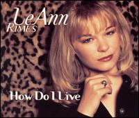 How Do I Live [2 Tracks] - LeAnn Rimes