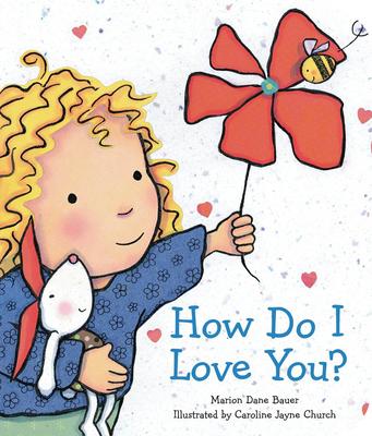How Do I Love You? - Bauer, Marion Dane