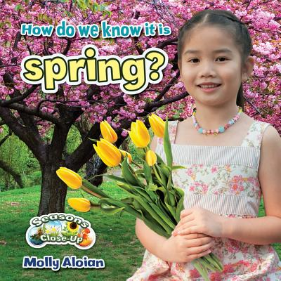 How Do We Know It Is Spring? - Aloian, Molly