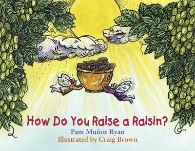 How Do You Raise a Raisin? - Ryan, Pam Munoz