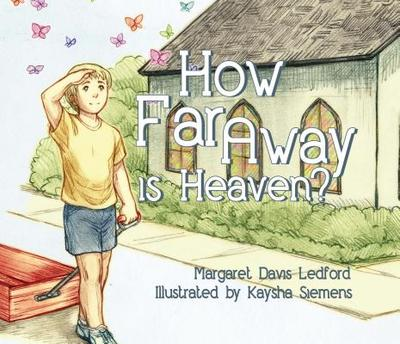 How Far Away Is Heaven? - Ledford, Margaret D