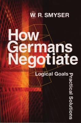 How Germans Negotiate: Balkan Media in War and Peace - Smyser, W R