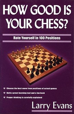 How Good Is Your Chess? - Evans, Larry
