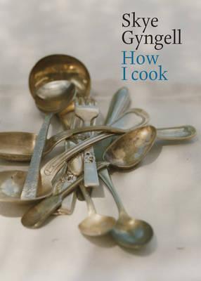 How I Cook - Gyngell, Skye