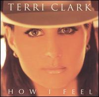 How I Feel - Terri Clark
