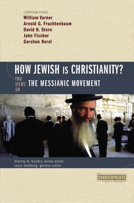 How Jewish Is Christianity?: 2 Views on the Messianic Movement - Gundry, Stanley N (Editor), and Goldberg, Louis (Editor)