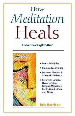 How Meditation Heals - Harrison, Eric