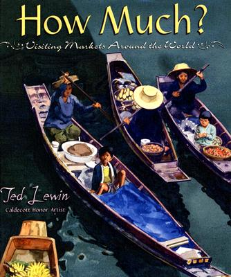 How Much?: Visiting Markets Around the World - Lewin, Ted