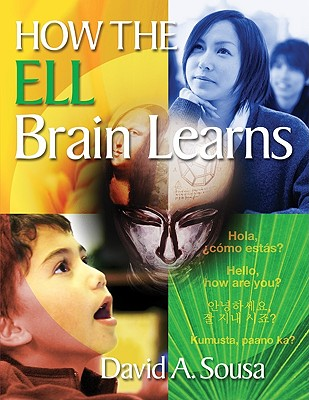 How the Ell Brain Learns - Sousa, David A, Dr.
