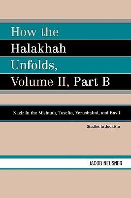 How the Halakhah Unfolds - Neusner, Jacob, PhD