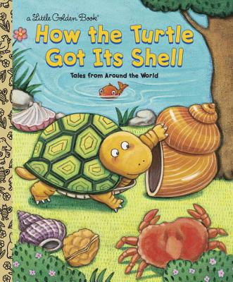 How the Turtle Got Its Shell - Fontes, Justine, and Fontes, Ron