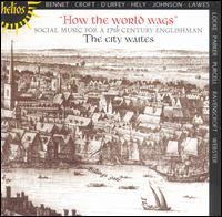 How the World Wags - City Waites; Douglas Wootton (tenor violin); Douglas Wootton (tenor); Douglas Wootton (recorder); Douglas Wootton (lute);...