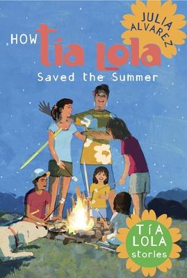 How Tia Lola Saved the Summer - Alvarez, Julia