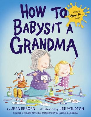 How to Babysit a Grandma - Reagan, Jean