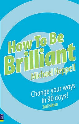 How To Be Brilliant - Heppell, Michael