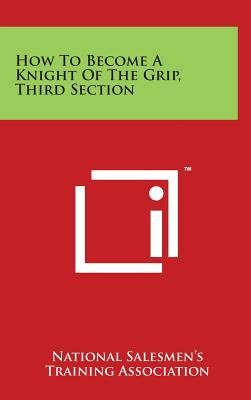 How to Become a Knight of the Grip, Third Section - National Salesmen's Training Association