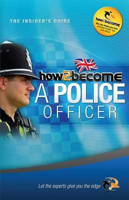 How to Become a Police Officer: The Insider's Guide - McMunn, Richard