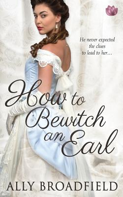 How to Bewitch an Earl - Broadfield, Ally