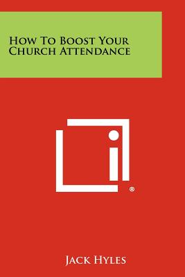 How to Boost Your Church Attendance - Hyles, Jack