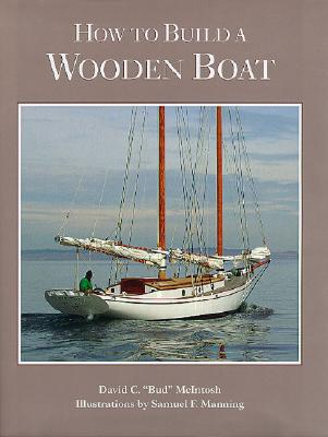 How to Build a Wooden Boat - McIntosh, David C