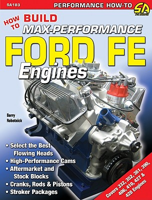 How to Build Max-Performance Ford Fe Engines - Rabotnick, Barry