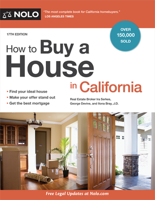 How to Buy a House in California - Serkes, Ira, and Devine, George, and Bray, Ilona