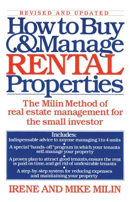 How to Buy and Manage Rental Properties - Milin, Irene, and Milin, Mike