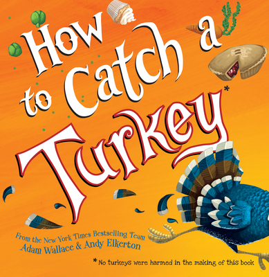 How to Catch a Turkey - Wallace, Adam