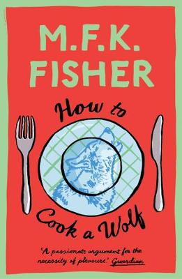 How to Cook a Wolf - Fisher, M.F.K.