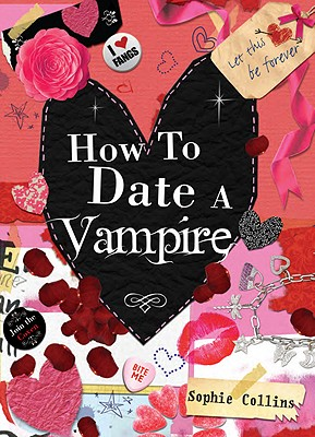 How to Date a Vampire - Collins, Sophie