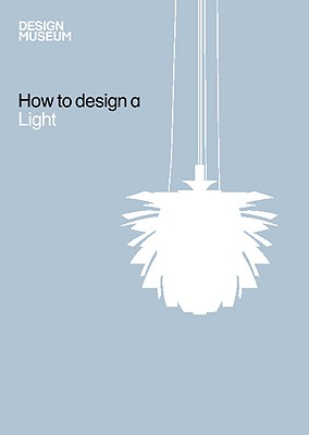 How to Design a Light - Design Museum