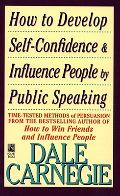 How to Develop Self-Confidence and Influence People - Carnegie, Dale