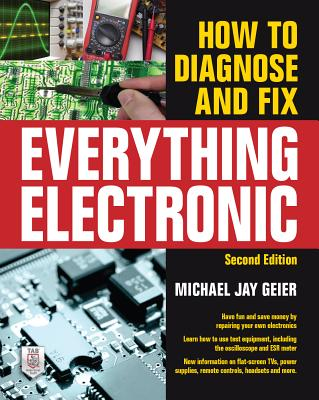 How to Diagnose and Fix Everything Electronic, Second Edition - Geier, Michael Jay