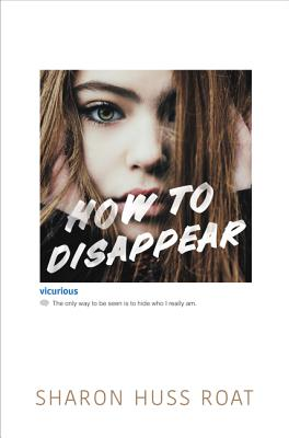 How to Disappear - Roat, Sharon Huss