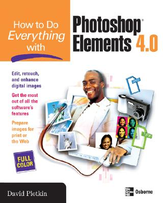 How to Do Everything with Photoshop Elements 4.0 - Plotkin, David
