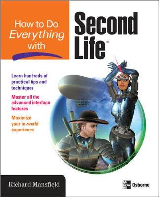 How to Do Everything with Second Life - Mansfield, Richard