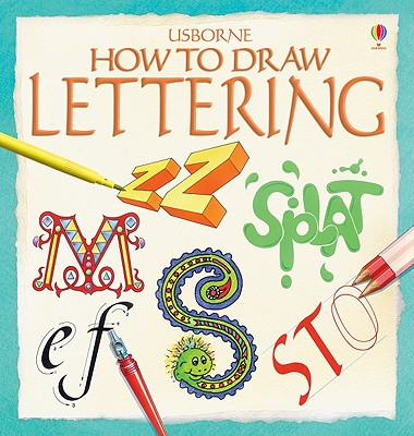 How to Draw Lettering - Tatchell, Judy, and Varley, Carol