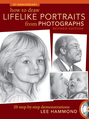 How To Draw Lifelike Portraits From Photographs: 20 step-by-step demonstrations with bonus DVD - Hammond, Lee