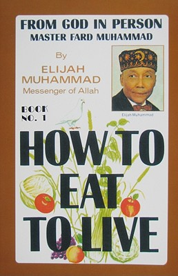 How to Eat to Live - Muhammad, Elijah