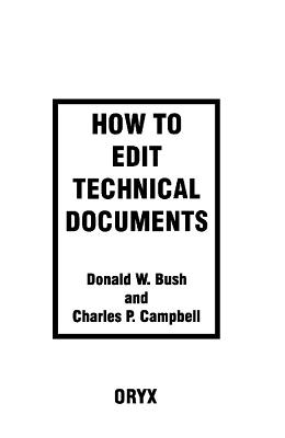 How to Edit Technical Documents - Bush, Donald W., and Campbell, Charles P.
